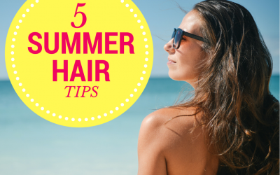 5 Tips for Gorgeous Summer Hair